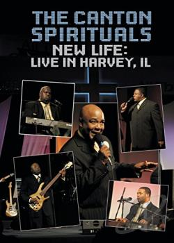Canton Spirituals - New Life: Live in Harvey, IL DVD Cover Art