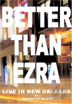 Better Than Ezra - Live At The House Of Blues New Orleans DVD Cover Art