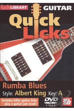 Lick Library: Guitar Quick Licks - Rumba Blues Albert King Style DVD Cover Art