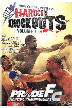 PRIDE Fighting Championships - Hardcore Knockouts: Volume 1 DVD Cover Art