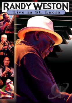 Randy Weston - Live In St. Lucia DVD Cover Art