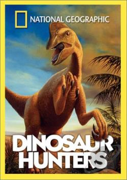 National Geographic Video - Dinosaur Hunters DVD Cover Art