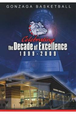 Gonzaga Basketball: Celebrating the Decade of Excellence 1999-2009 DVD Cover Art
