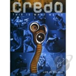 Credo - This Is What We Do: Live In Poland DVD Cover Art