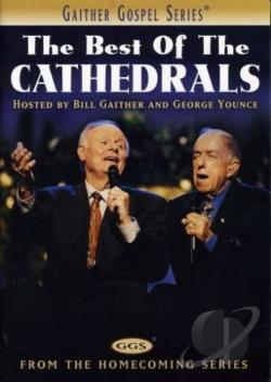 Best of The Cathedrals - Hosted By Bill Gaither and George Younce DVD Cover Art
