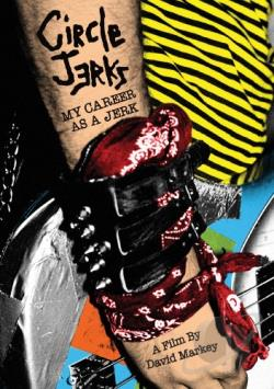 Circle Jerks – My Career as a Jerk (DVD)