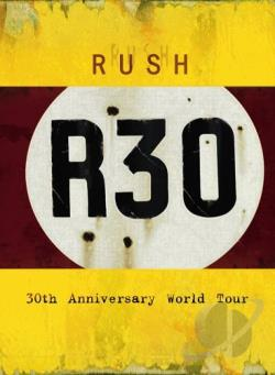 Rush - R30: 30th Anniversary Tour DVD Cover Art