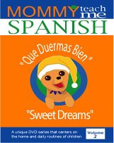 Mommy Teach Me Spanish! Vol. 2: Que Duermas Bien - Sweet Dreams DVD Cover Art