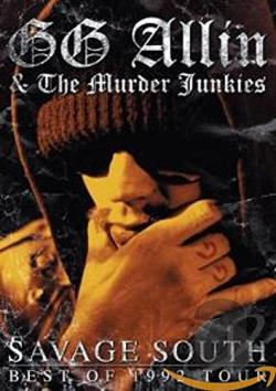 GG Allin & The Murder Junkies - Savage South: Best of 1992 Tour DVD Cover Art