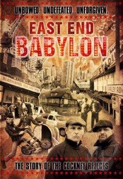 Cockney Rejects – East End Babylon: The Story of the Cockney Rejects (DVD)