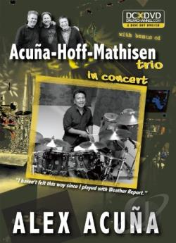 Acuna-Hoff-Mathisen Trio: In Concert DVD Cover Art