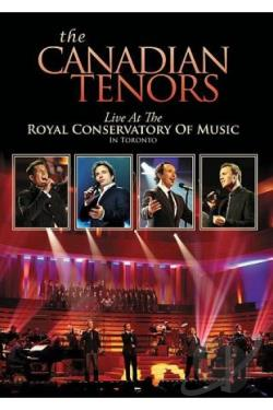 Canadian Tenors: Live at the Royal Conservatory of Music in Toronto DVD Cover Art