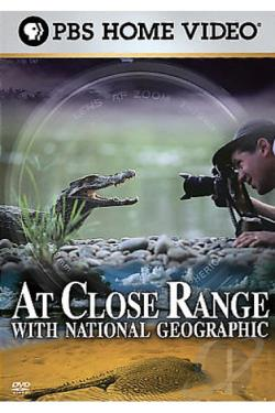 At Close Range with National Geographic DVD Cover Art