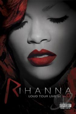 Rihanna: Loud Tour Live at the 02 DVD Cover Art
