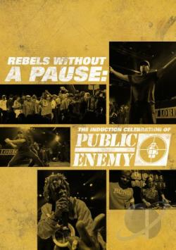 Rebels Without a Pause: The Induction Celebration of Public Enemy DVD Cover Art