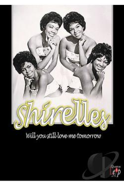Shirelles - Will You Still Love Me Tomorrow DVD Cover Art