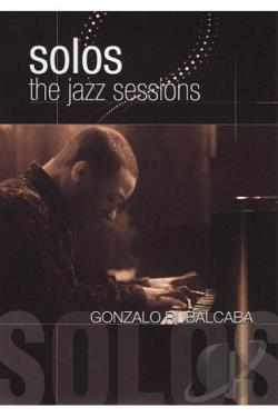 Gonzalo Rubalcaba: Solos - The Jazz Sessions DVD Cover Art