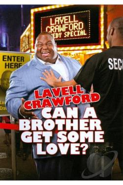 Lavell Crawford: Can a Brother Get Some Love? DVD Cover Art