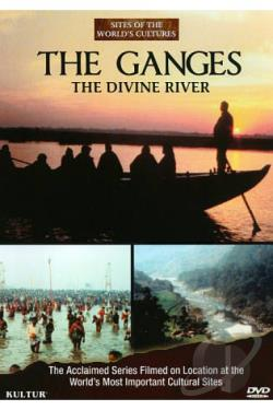 Sites of the World's Cultures: The Ganges - The Divine River DVD Cover Art
