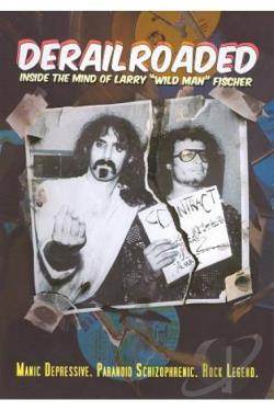 Derailroaded: Inside the Mind of Larry Wild Man Fischer DVD Cover Art