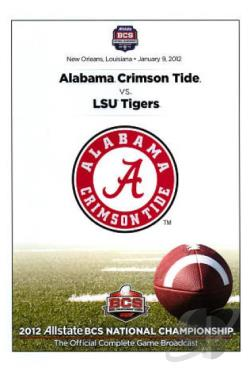 2012 Allstate BCS National Championship: Alabama Crimson Tide vs. LSU Tigers DVD Cover Art