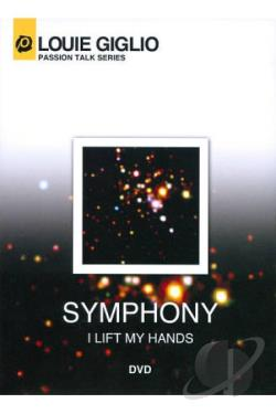 Louie Giglio: Symphony (I Lift My Hands) DVD Cover Art
