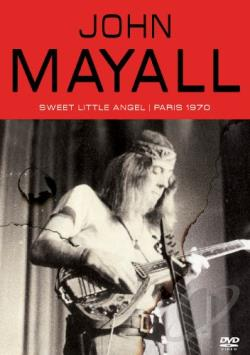 John Mayall: Sweet Little Angel - Paris 1970 DVD Cover Art
