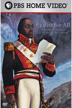 Egalite for All: Toussaint Louverture & the Haitian Revolution DVD Cover Art