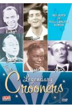 Legendary Crooners - Frank, Dean, Bing, Nat and Perry DVD Cover Art