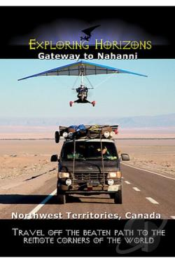 Exploring Horizons Gateway To Nahanni - The Northwest Territories Canada DVD Cover Art