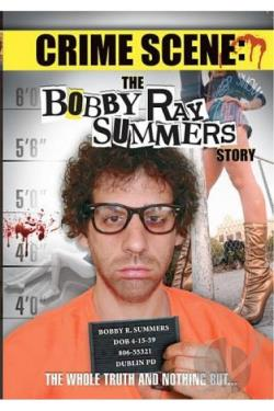 Crime Scene: The Bobby Ray Summers Story DVD Cover Art