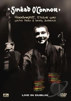 Sinead O'Connor - Goodnight, Thank You, You've Been A Lovely Audience DVD Cover Art
