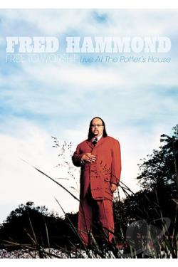 Fred Hammond - Free to Worship - Live at the Potter's House DVD Cover Art