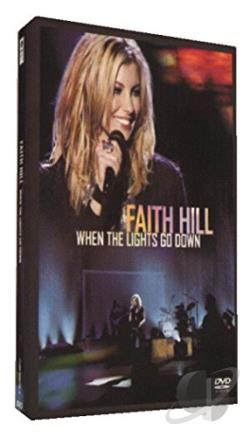 Faith Hill - When The Lights Go Down DVD Cover Art