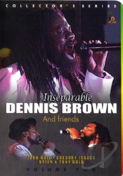Dennis Brown and Friends - Inseparable Vol. 2 DVD Cover Art