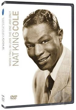 Nat King Cole - When I Fall in Love: The One and Only DVD Cover Art