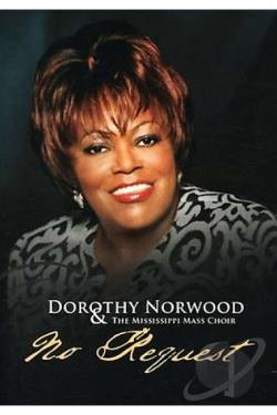 Dorothy Norwood and the Mississippi Mass Choir - No Request DVD Cover Art