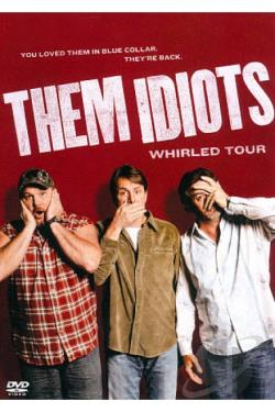 Them Idiots: Whirled Tour DVD Cover Art