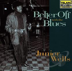 Wells, Junior - Better Off with the Blues CD Cover Art