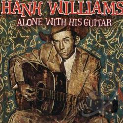 Williams, Hank - Alone with His Guitar CD Cover Art