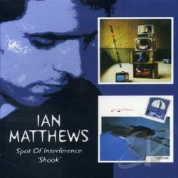 Matthews, Ian - Spot of Interference/Shook CD Cover Art