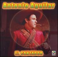 Aquilar, Antonio - El Cantador CD Cover Art