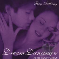 Anthony, Ray - Dream Dancing, Vol. 4: In the Mellow Mood CD Cover Art