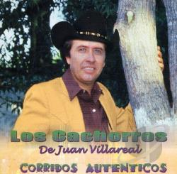 Los Cachorros De Juan Villarreal - Corridos Autenticos CD Cover Art