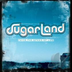 Sugarland - Twice the Speed of Life CD Cover Art