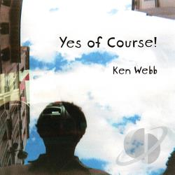 Webb, Ken - Yes Of Course! CD Cover Art