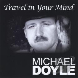 Doyle, Michael - Travel In Your Mind CD Cover Art