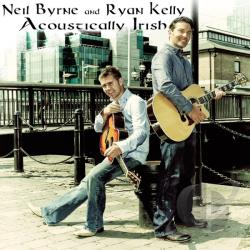 Byrne, Neil / Kelly, Ryan - Acoustically Irish CD Cover Art
