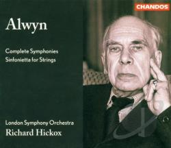 Alwyn, W. / Hickox / London Symphony Orchestra - Alwyn: Complete Symphonies; Sinfonietta for Strings CD Cover Art