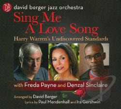 Berger, David / David Berger Jazz Orchestra - Sing Me a Love Song: Harry Warren's Undiscovered Standards CD Cover Art